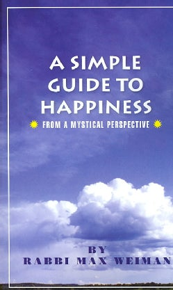 A Simple Guide to Happiness: From a Mystical Perspective (Paperback)