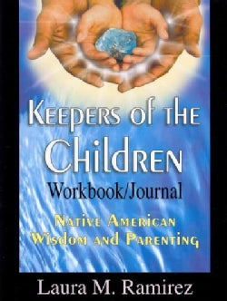 Keepers of the Children: Native American Wisdom and Parenting  (Notebook / blank book)
