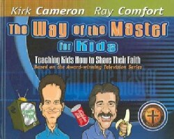 The Way Of The Master For Kids: Teaching Kids How To Share Their Faith (Hardcover)