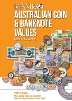 Renniks Australian Coin & Banknote Valuations: The Leading Guide for Australian Coin and Banknote Values Since 1964 (Paperback)