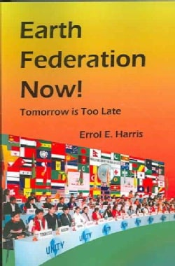 World Federation Now: Tomorrow Is Too Late (Paperback)