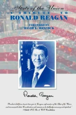 The State Of The Union: A Tribute To Ronald Reagan (Paperback)