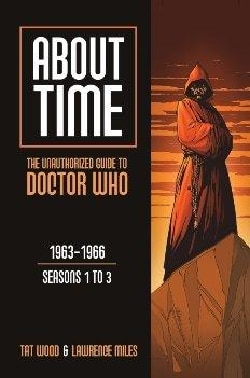 About Time 1: The Unauthorized Guide to Doctor Who - Seasons 1 to 3 (Paperback)