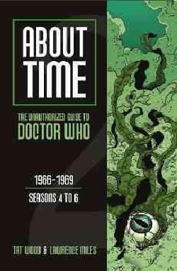About Time: The Unauthorized Guide to Doctor Who: 1966-1969, Seasons 4 to 6 (Paperback)