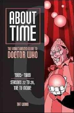 About Time 6: The Unauthorized Guide to Doctor Who1985-1989 (Paperback)