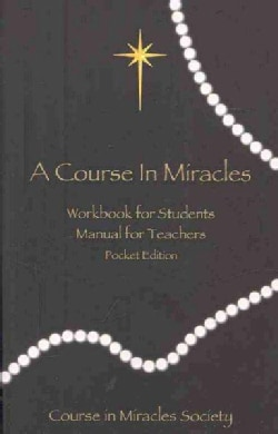 A Course in Miracles: Workbook for Students Manual for Teavhers (Paperback)