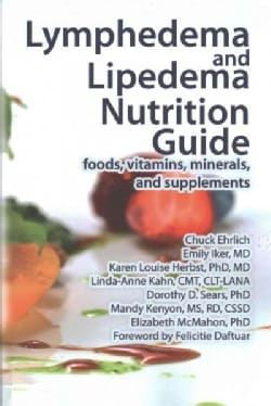 Lymphedema and Lipedema Nutrition Guide: Foods, Vitamins, Minerals, and Supplements (Paperback)