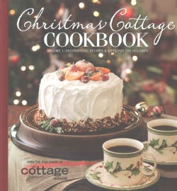 Christmas Cottage Cookbook: Decorations, Recipes & Gifts for the Holidays (Hardcover)