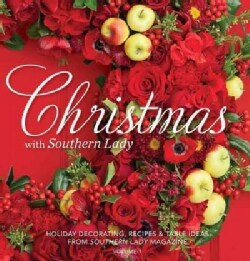 Christmas With Southern Lady: Holiday Decorating, Recipes & Tables Ideas from Southern Living Magazine  (Hardcover)