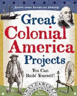 Great Colonial America Projects: You Can Build Yourself! (Paperback)