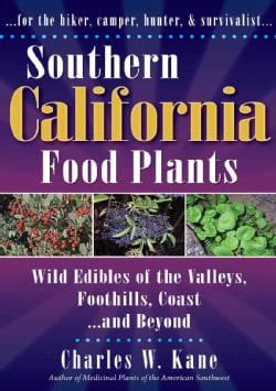 Southern California Food Plants: Wild Edibles of the Valleys, Foothills, Coast, and Beyond (Paperback)