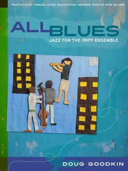 All Blues: Jazz for the Orff Ensemble