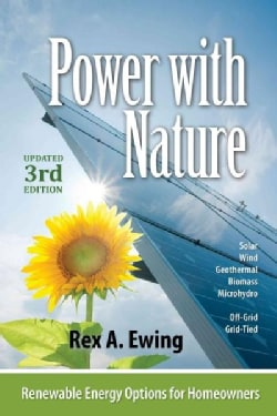 Power With Nature: Renewable Energy Options for Homeowners (Paperback)