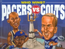 Who Wins? Pacers Vs Colts (Hardcover)