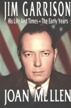 Jim Garrison: His Life and Times, the Early Years (Paperback)