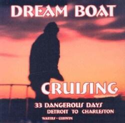 Dream Boat Cruising: 33 Dangerous Days: Detroit to Charleston (Paperback)