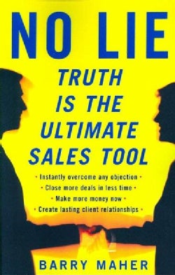 No Lie: Truth Is the Ultimate Sales Tool (Paperback)