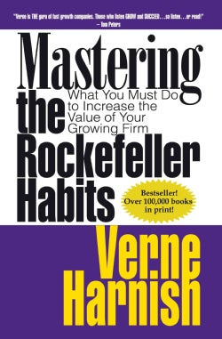 Mastering the Rockefeller Habits: What You Must Do to Increase the Value of Your Growing Firm (Paperback)