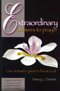 Extraordinary Answers to Prayer: One Woman's Quest to Know God (Paperback)