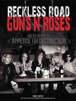 Reckless Road: Guns N' Roses and the Making of Appetite for Destruction (Paperback)