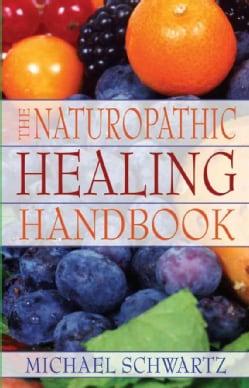 The Naturopathic Healing Handbook (Paperback)