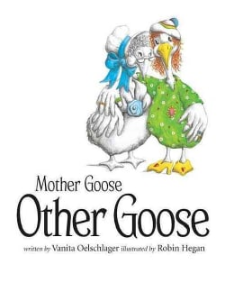 Mother Goose/Other Goose (Hardcover)