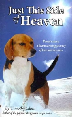 Just This Side of Heaven: Penny's Story, a Heartwarming Journey of Love and Devotion (Paperback)