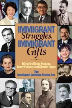 Immigrant Struggles, Immigrant Gifts (Paperback)