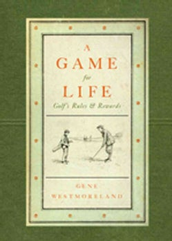 A Game for Life: Golf's Rules and Rewards (Paperback)