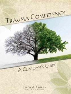 Trauma Competency: A Clinician's Guide (Paperback)