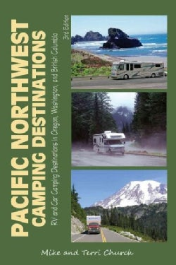 Pacific Northwest Camping Destinations: RV and Car Camping Destinations in Oregon, Washington, and British Columbia (Paperback)
