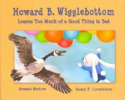 Howard B. Wigglebottom Learns Too Much of a Good Thing Is Bad (Hardcover)