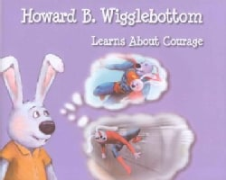 Howard B. Wigglebottom Learns About Courage (Hardcover)