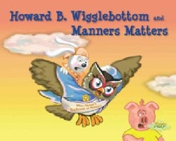 Howard B. Wigglebottom and Manners Matters (Hardcover)