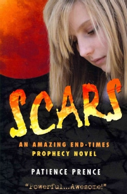 Scars: An Amazing End-Times Prophecy Novel (Paperback)