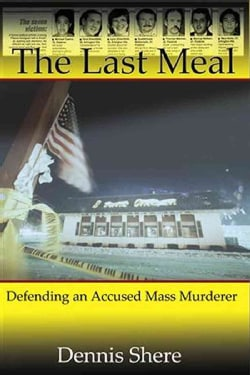 The Last Meal: Defending an Accused Mass Murderer (Paperback)
