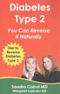 Diabetes Type 2: You Can Reverse It Naturally: Lose Weight and Restore Your Health (Paperback)