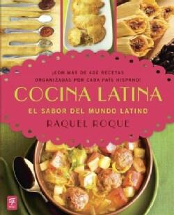 Cocina latina / Latin Cooking: El sabor del mundo latino / Recipes from All over the Latin World (Paperback)