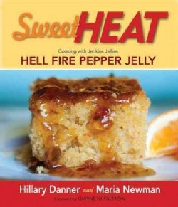 Sweet Heat: Cooking With Jenkins Jellies Hell Fire Pepper Jelly (Hardcover)