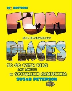 Fun Places to Go With Kids and Adults in Southern California (Paperback)