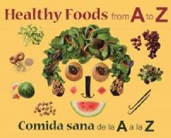 Healthy Foods from A to Z / Comida Sana de la A a la Z (Hardcover)