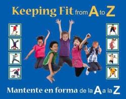 Keeping Fit from A to Z / Mantente en forma de la A a la Z (Hardcover)