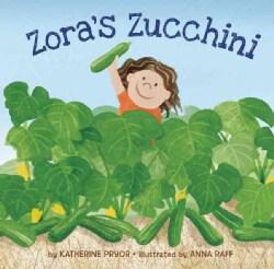 Zora's Zucchini (Hardcover)