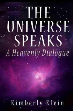 The Universe Speaks: A Heavenly Dialogue (Hardcover)