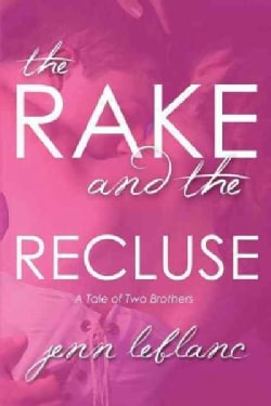 The Rake and the Recluse: A Tale of Two Brothers (Paperback)