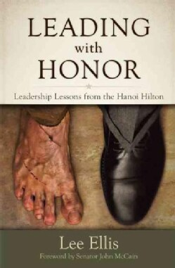Leading With Honor: Leadership Lessons from the Hanoi Hilton (Paperback)
