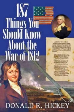 187 Things You Should Know About the War of 1812 (Paperback)