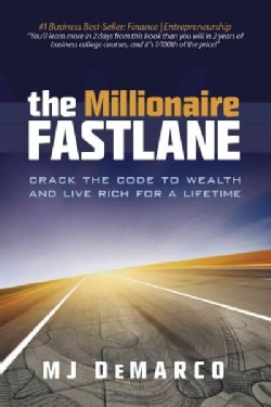 The Millionaire Fastlane: Crack the Code to Wealth and Life Rich for a Lifetime! (Paperback)