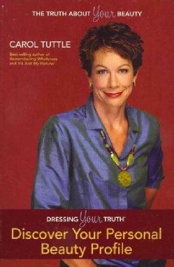 Dressing Your Truth: Discover Your Type of Beauty (Paperback)