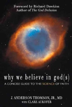 Why We Believe in Gods: A Concise Guide to the Science of Faith (Paperback)